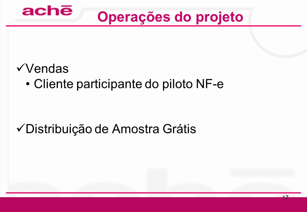 Operações do projeto Vendas Cliente participante do piloto NF-e
