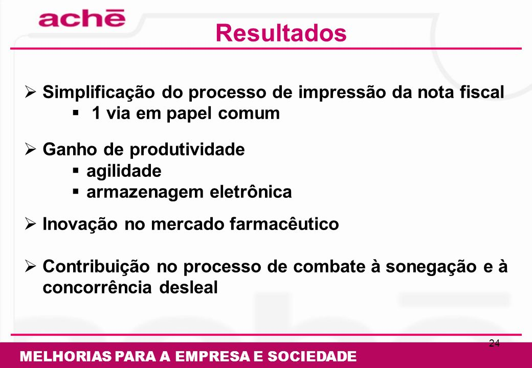 Resultados Simplificação do processo de impressão da nota fiscal