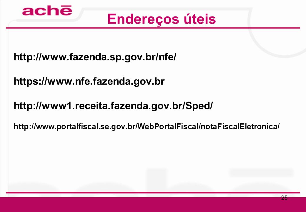 Endereços úteis http://www.fazenda.sp.gov.br/nfe/
