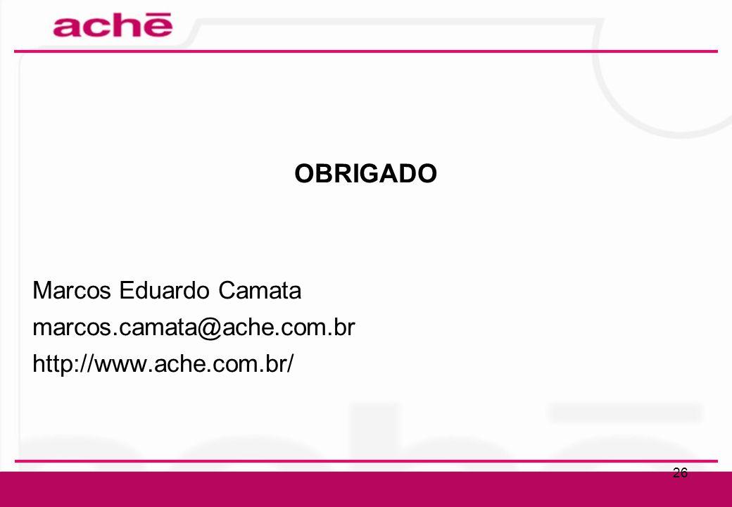 OBRIGADO Marcos Eduardo Camata marcos.camata@ache.com.br