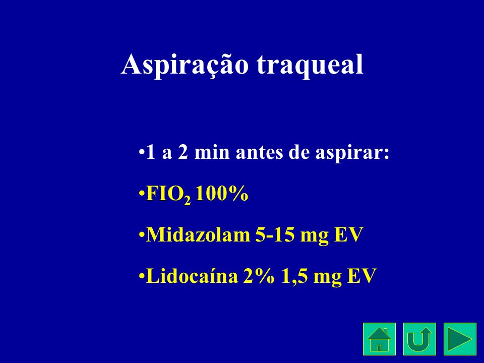 Aspiração traqueal 1 a 2 min antes de aspirar: FIO2 100%