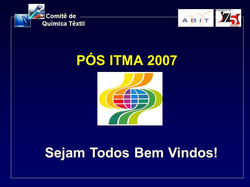 PÓS ITMA 2007 Sejam Todos Bem Vindos!