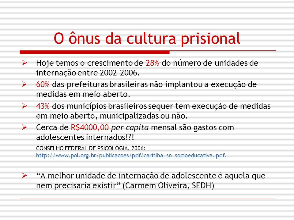 O ônus da cultura prisional