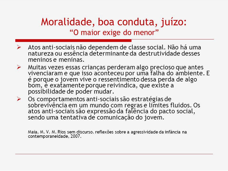 Moralidade, boa conduta, juízo: O maior exige do menor