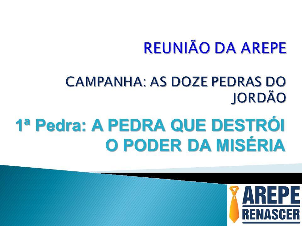 REUNIÃO DA AREPE CAMPANHA: AS DOZE PEDRAS DO JORDÃO