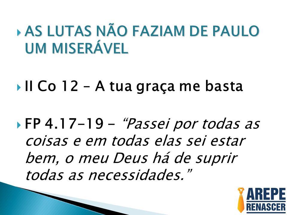 AS LUTAS NÃO FAZIAM DE PAULO UM MISERÁVEL