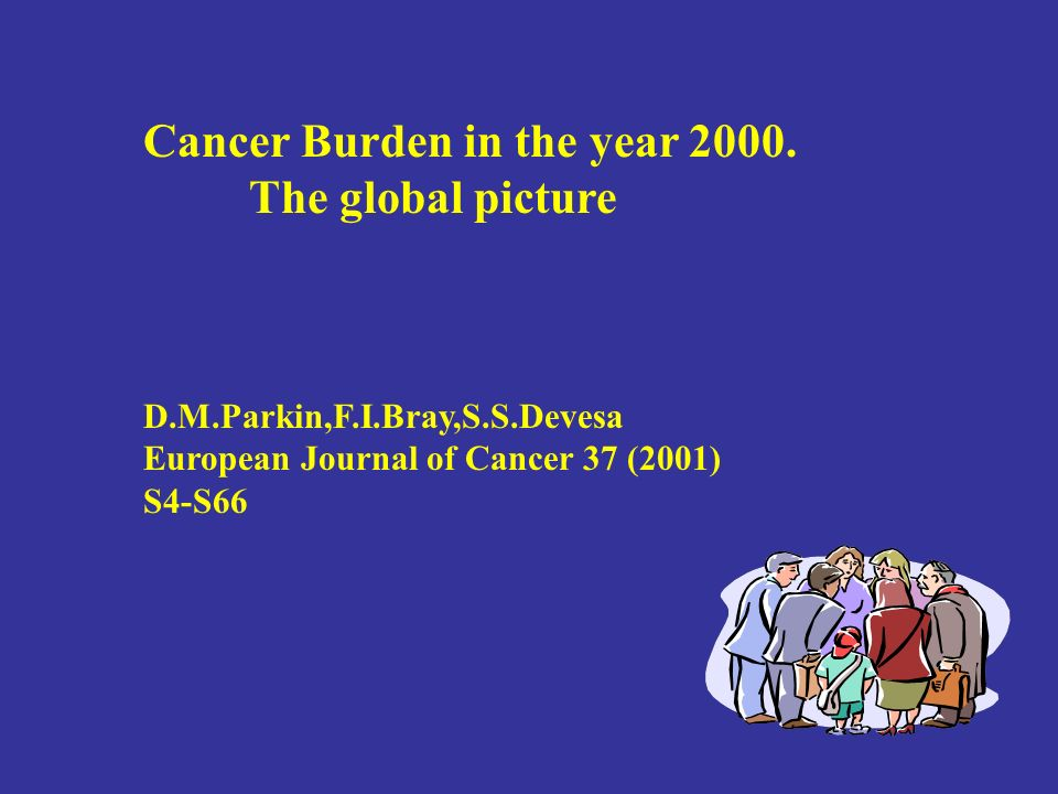 Cancer Burden in the year 2000. The global picture