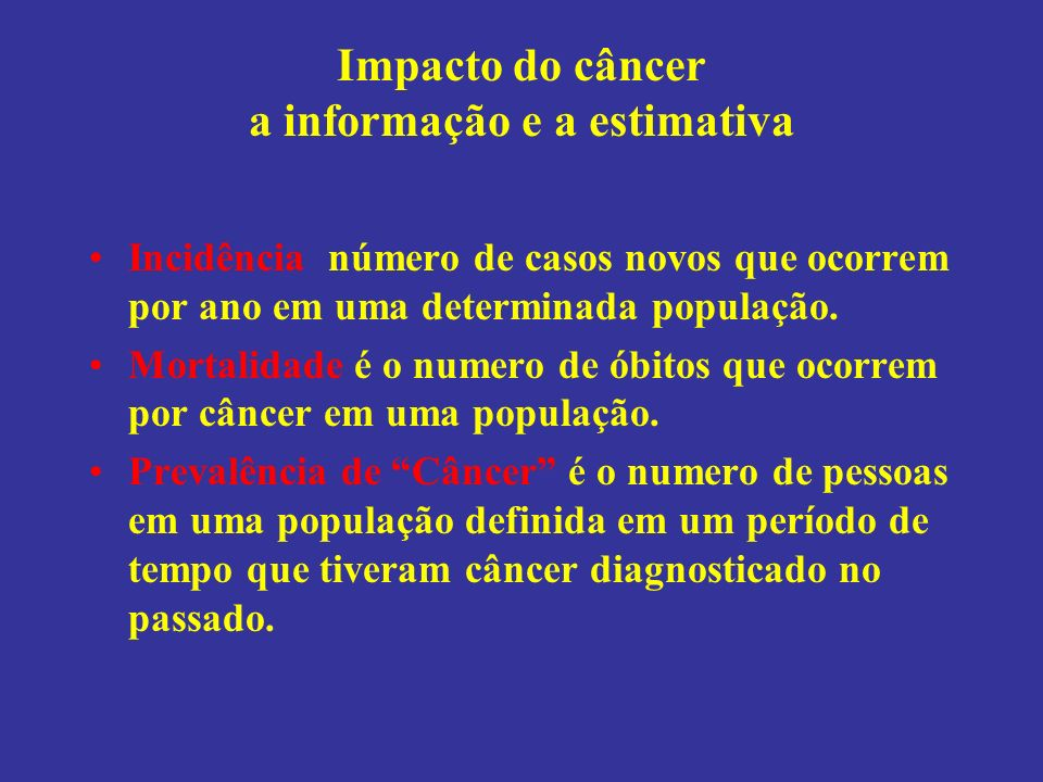 Impacto do câncer a informação e a estimativa