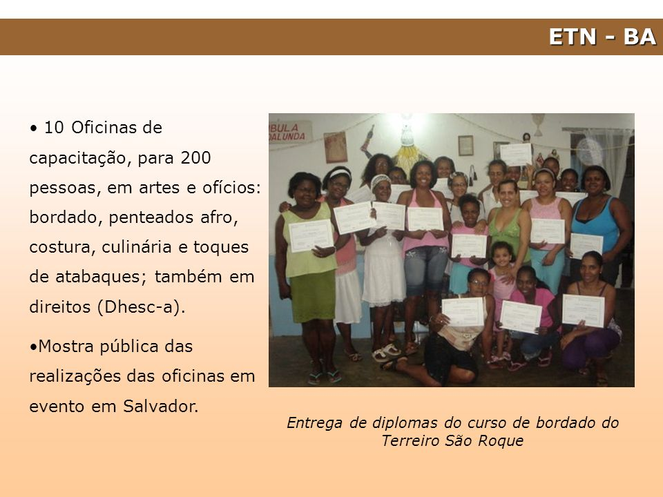 Entrega de diplomas do curso de bordado do Terreiro São Roque