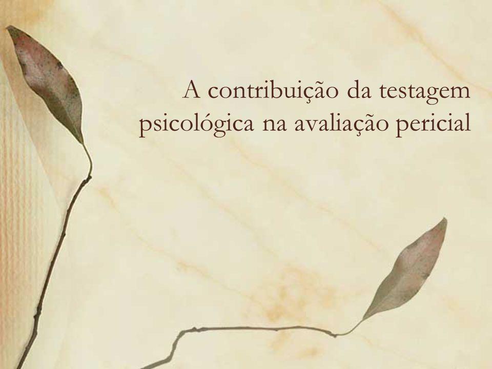 A contribuição da testagem psicológica na avaliação pericial