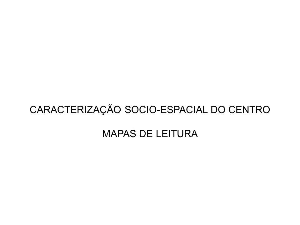 CARACTERIZAÇÃO SOCIO-ESPACIAL DO CENTRO