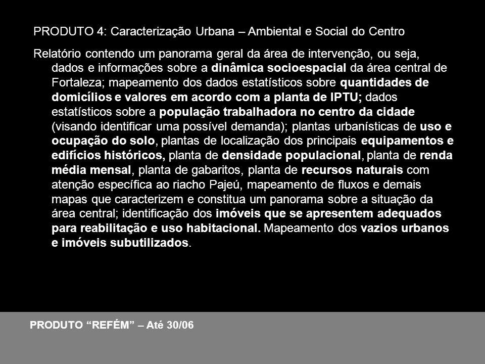 PRODUTO 4: Caracterização Urbana – Ambiental e Social do Centro