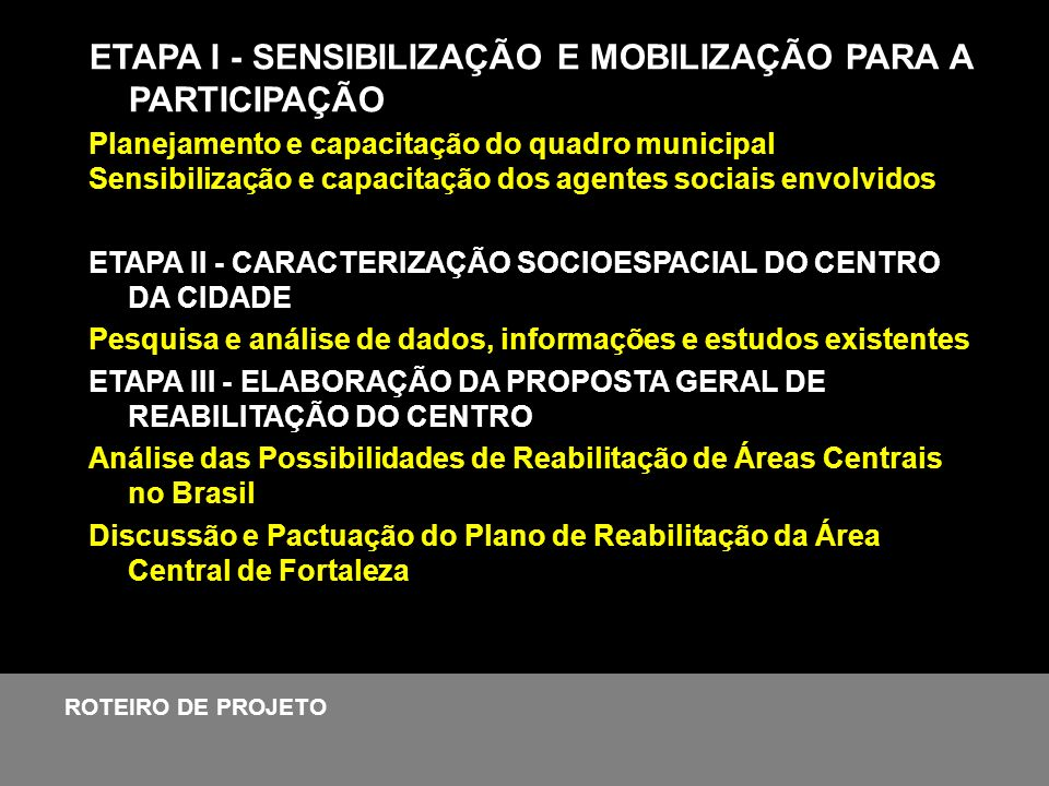 ETAPA I - SENSIBILIZAÇÃO E MOBILIZAÇÃO PARA A PARTICIPAÇÃO