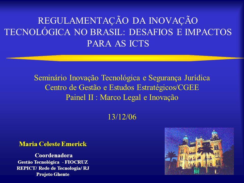 REGULAMENTAÇÃO DA INOVAÇÃO TECNOLÓGICA NO BRASIL: DESAFIOS E IMPACTOS PARA AS ICTS