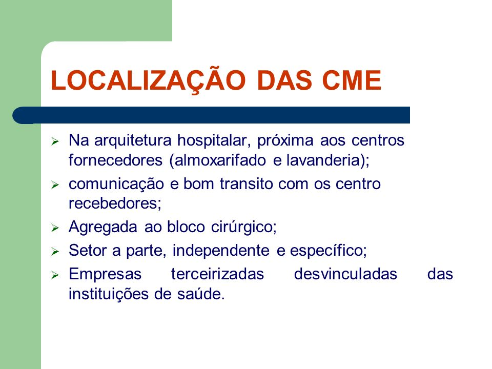 LOCALIZAÇÃO DAS CMENa arquitetura hospitalar, próxima aos centros fornecedores (almoxarifado e lavanderia);