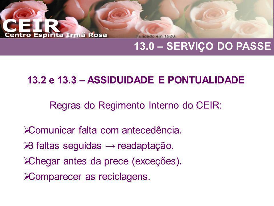 13.0 – SERVIÇO DO PASSE 13.2 e 13.3 – ASSIDUIDADE E PONTUALIDADE