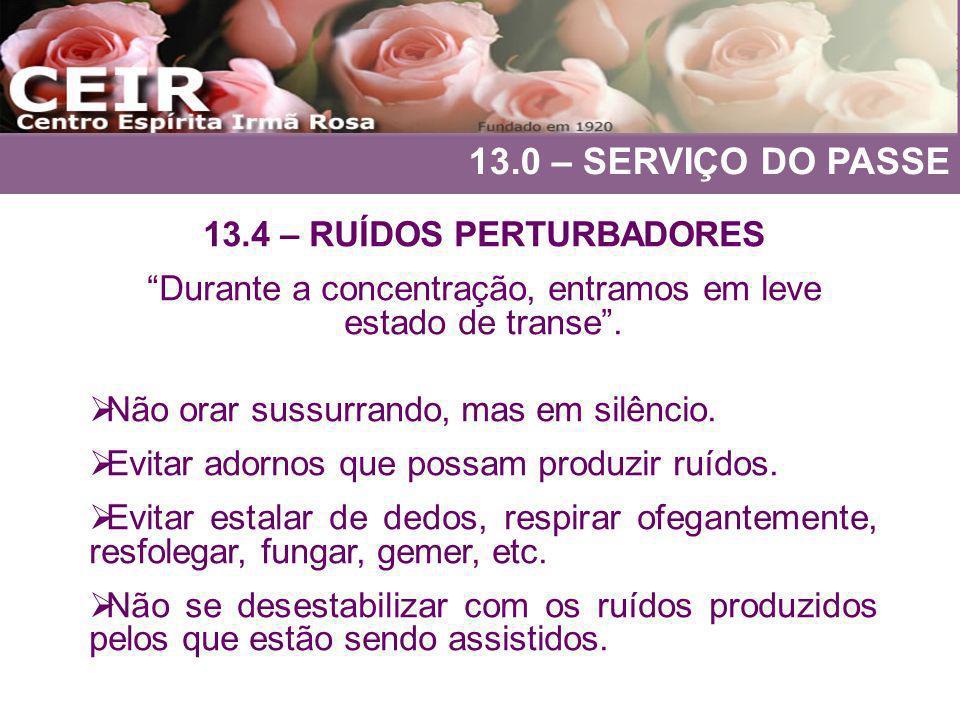 13.0 – SERVIÇO DO PASSE 13.4 – RUÍDOS PERTURBADORES