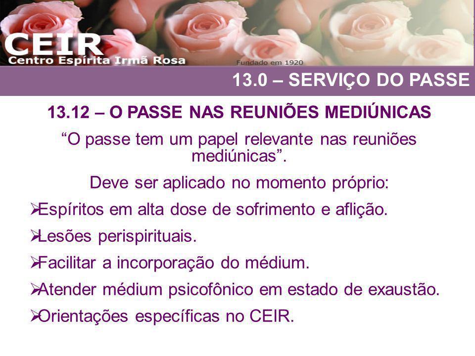 13.12 – O PASSE NAS REUNIÕES MEDIÚNICAS