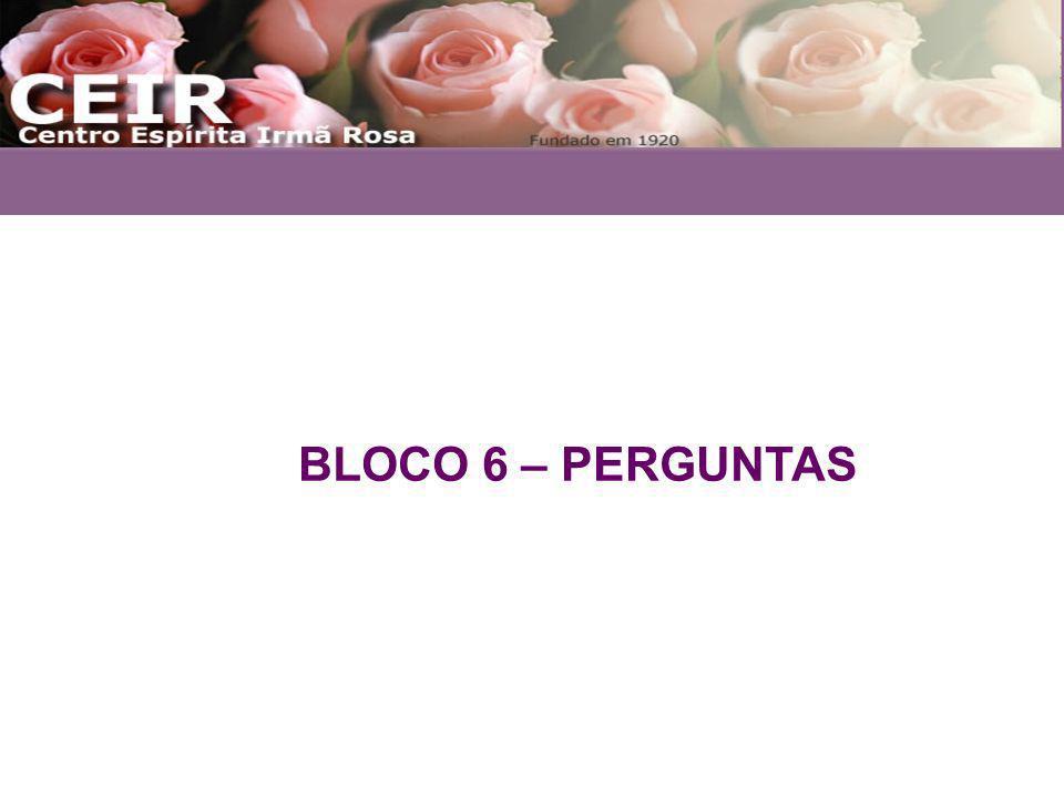 BLOCO 6 – PERGUNTAS
