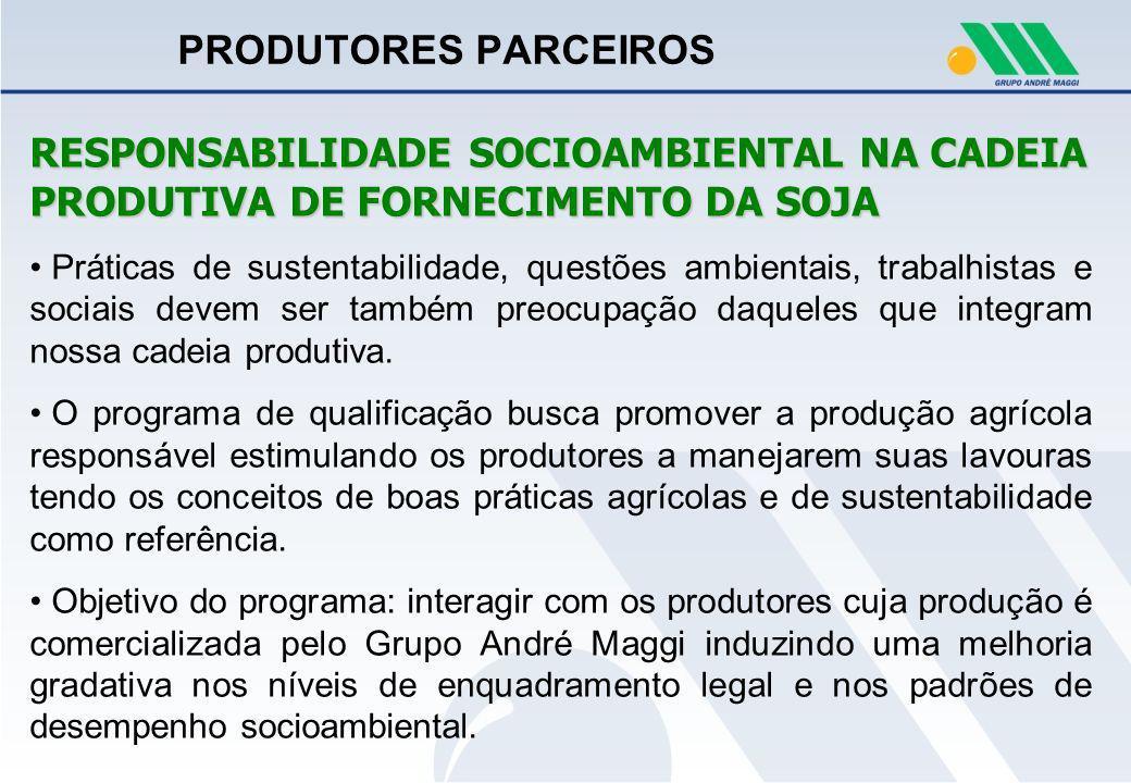 PRODUTORES PARCEIROS RESPONSABILIDADE SOCIOAMBIENTAL NA CADEIA PRODUTIVA DE FORNECIMENTO DA SOJA.