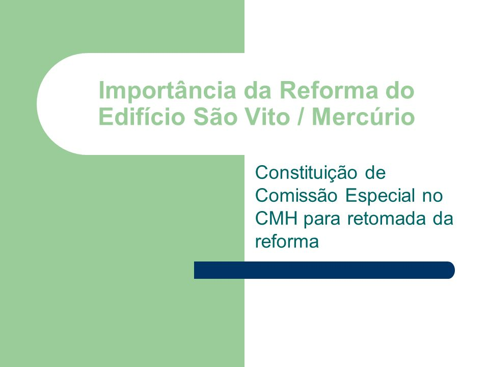 Importância da Reforma do Edifício São Vito / Mercúrio