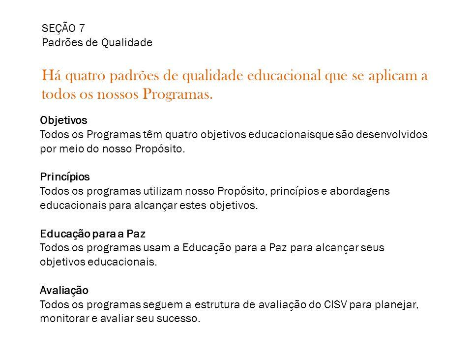 Há quatro padrões de qualidade educacional que se aplicam a