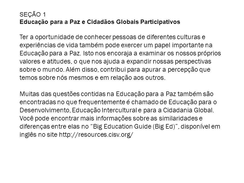 SEÇÃO 1 Educação para a Paz e Cidadãos Globais Participativos.