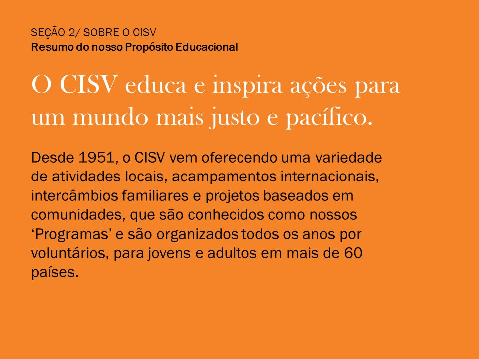 O CISV educa e inspira ações para um mundo mais justo e pacífico.