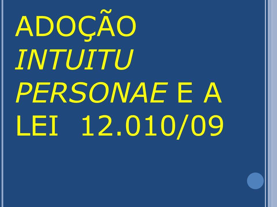ADOÇÃO INTUITU PERSONAE E A LEI 12.010/09