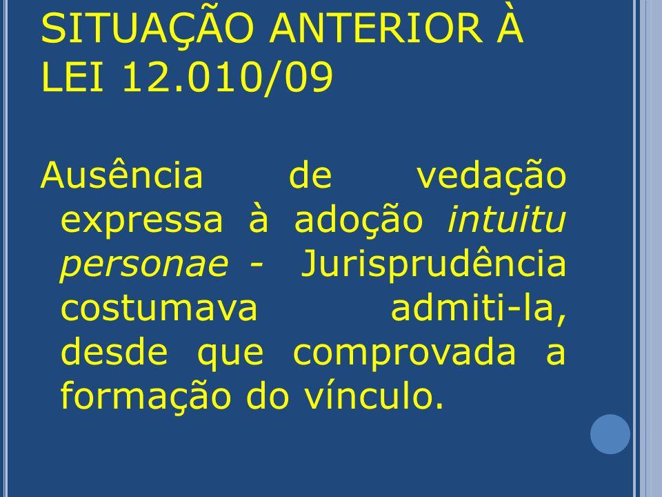 SITUAÇÃO ANTERIOR À LEI 12.010/09