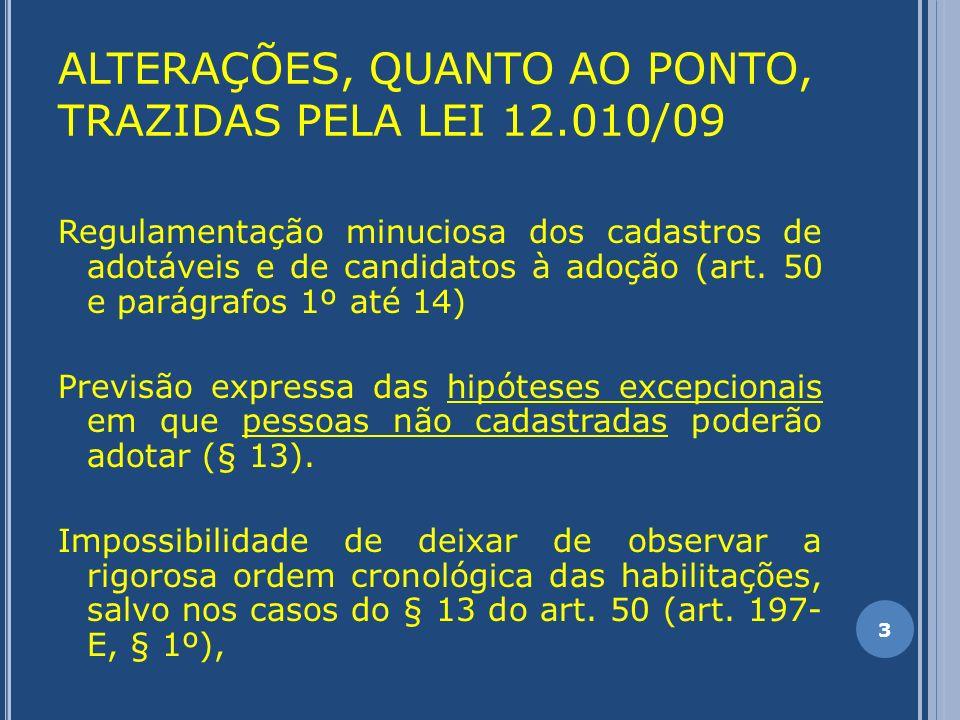 ALTERAÇÕES, QUANTO AO PONTO, TRAZIDAS PELA LEI 12.010/09