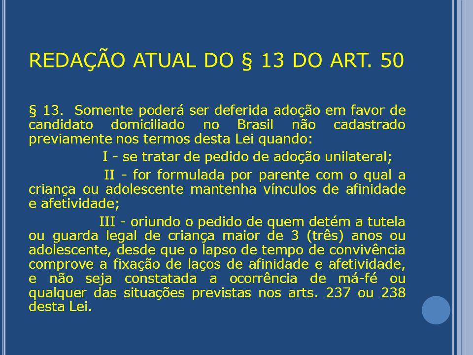 REDAÇÃO ATUAL DO § 13 DO ART. 50