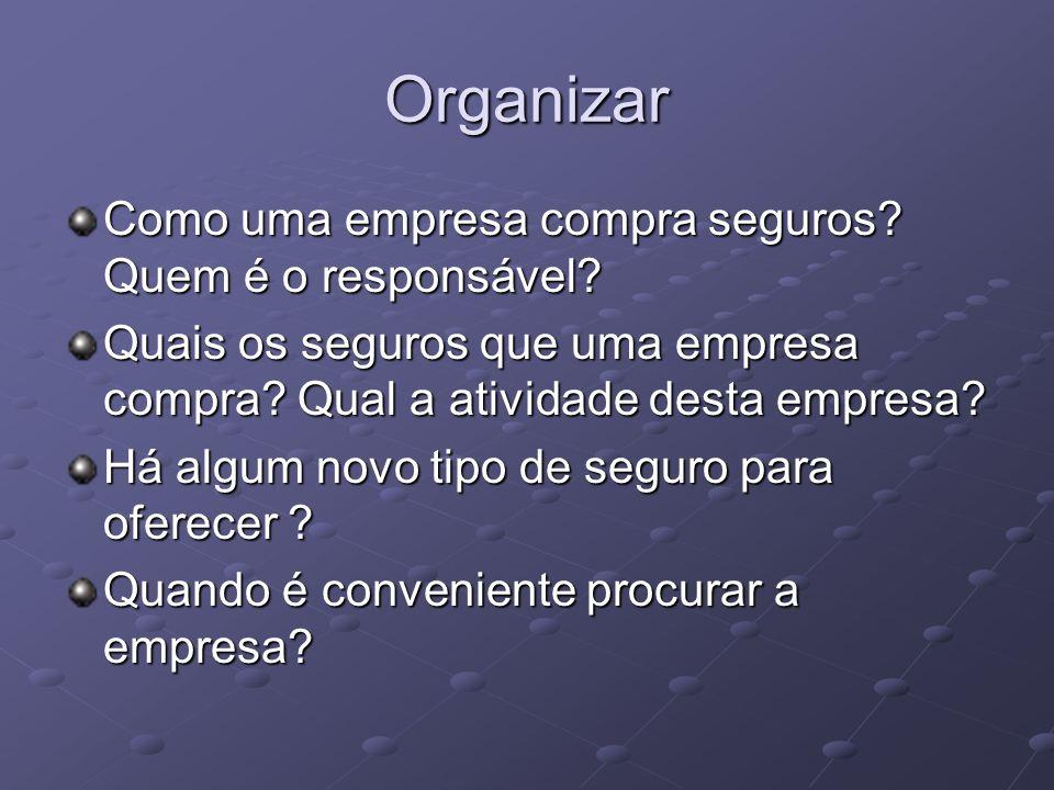 Organizar Como uma empresa compra seguros Quem é o responsável