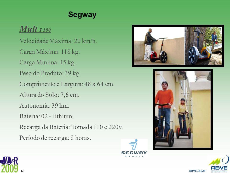 Mult I 180 Segway Velocidade Máxima: 20 km/h. Carga Máxima: 118 kg.