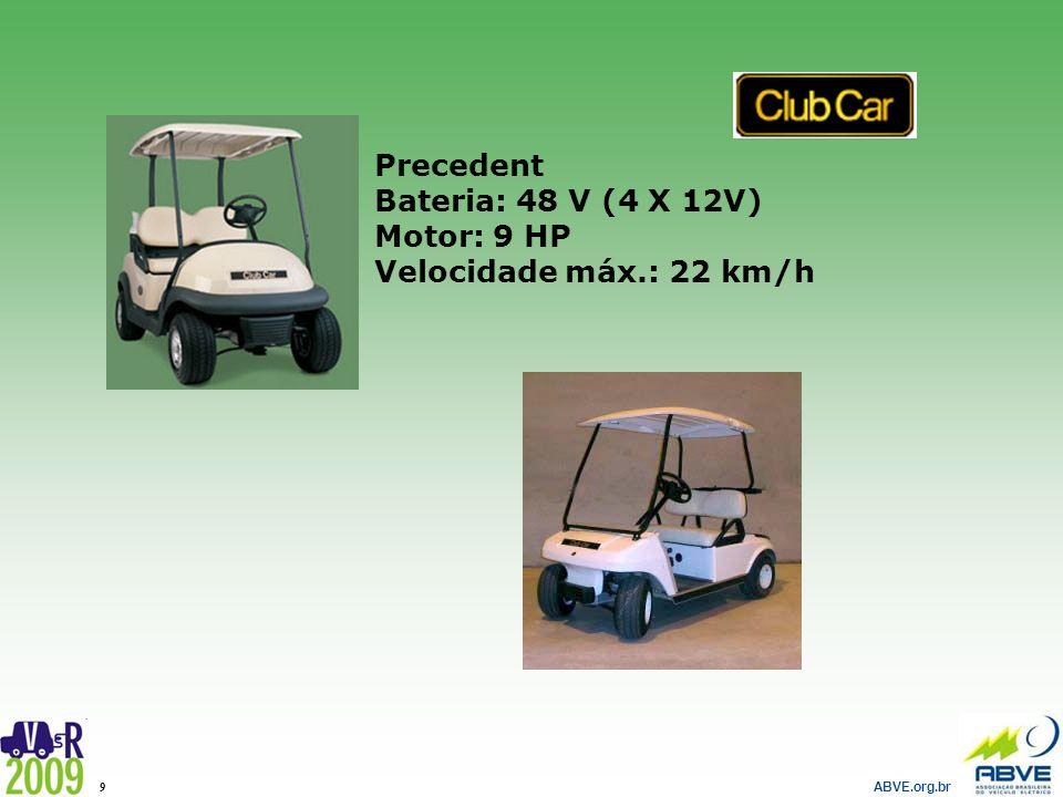 Precedent Bateria: 48 V (4 X 12V) Motor: 9 HP Velocidade máx.: 22 km/h
