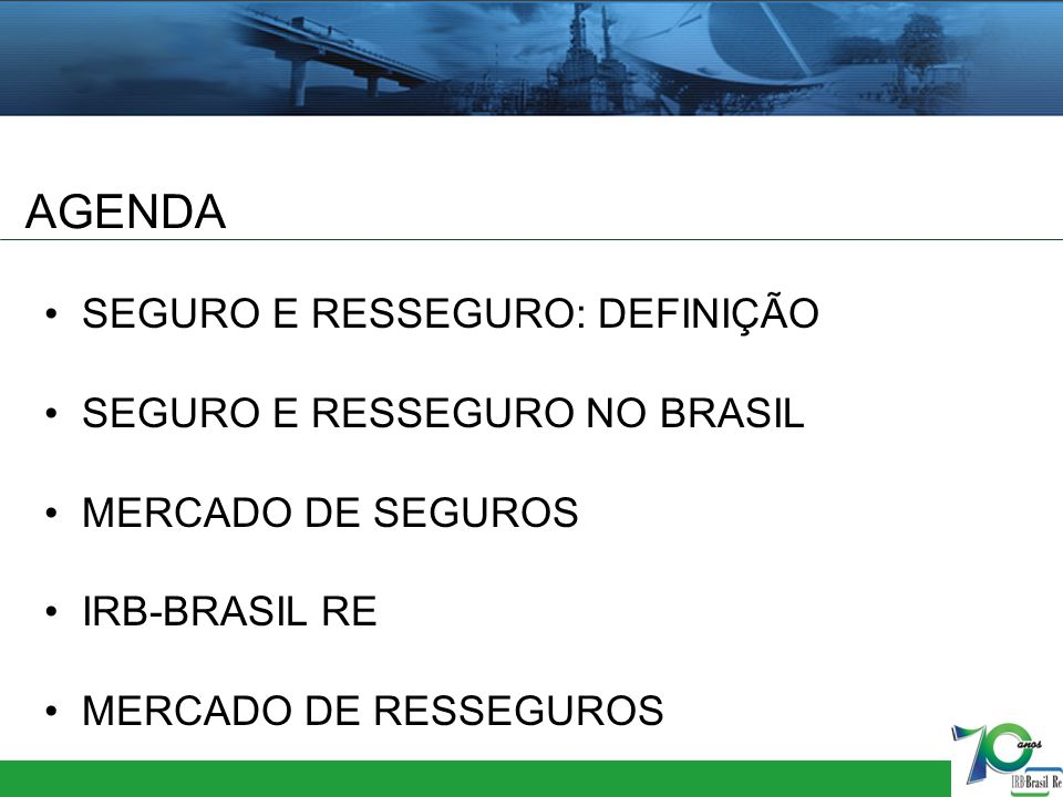 AGENDA SEGURO E RESSEGURO: DEFINIÇÃO SEGURO E RESSEGURO NO BRASIL