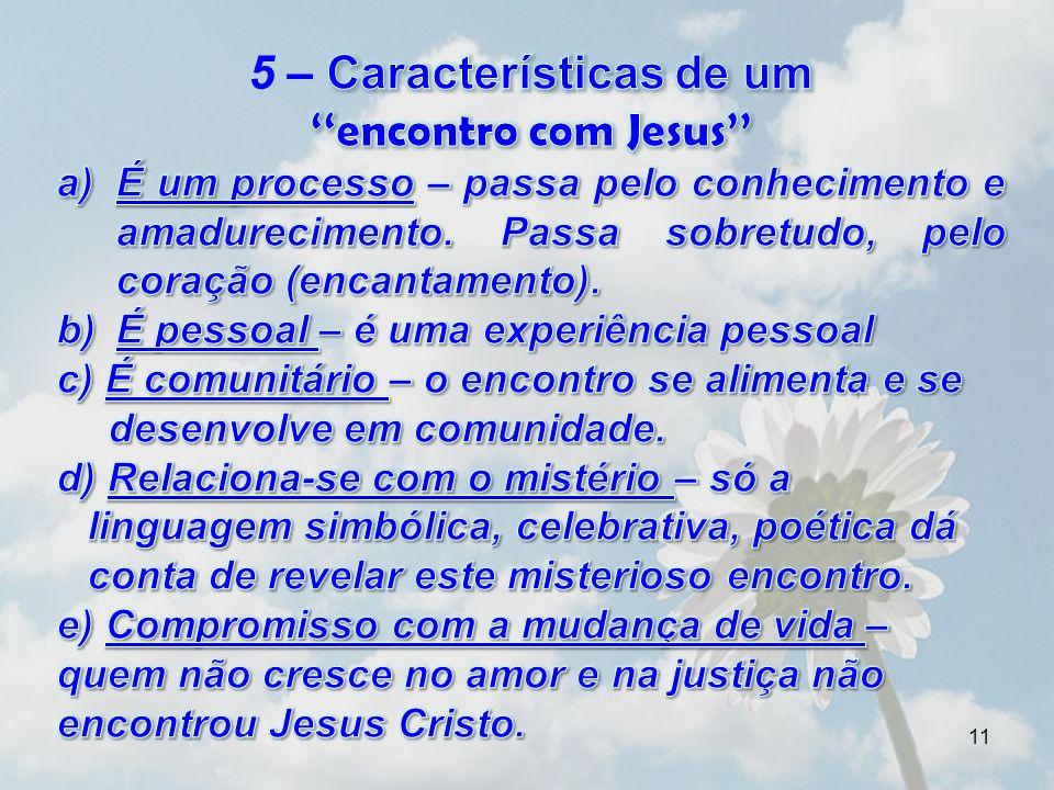 5 – Características de um ''encontro com Jesus''