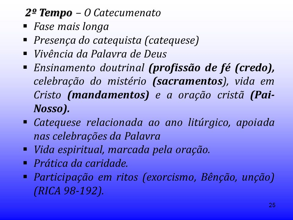 2º Tempo – O Catecumenato