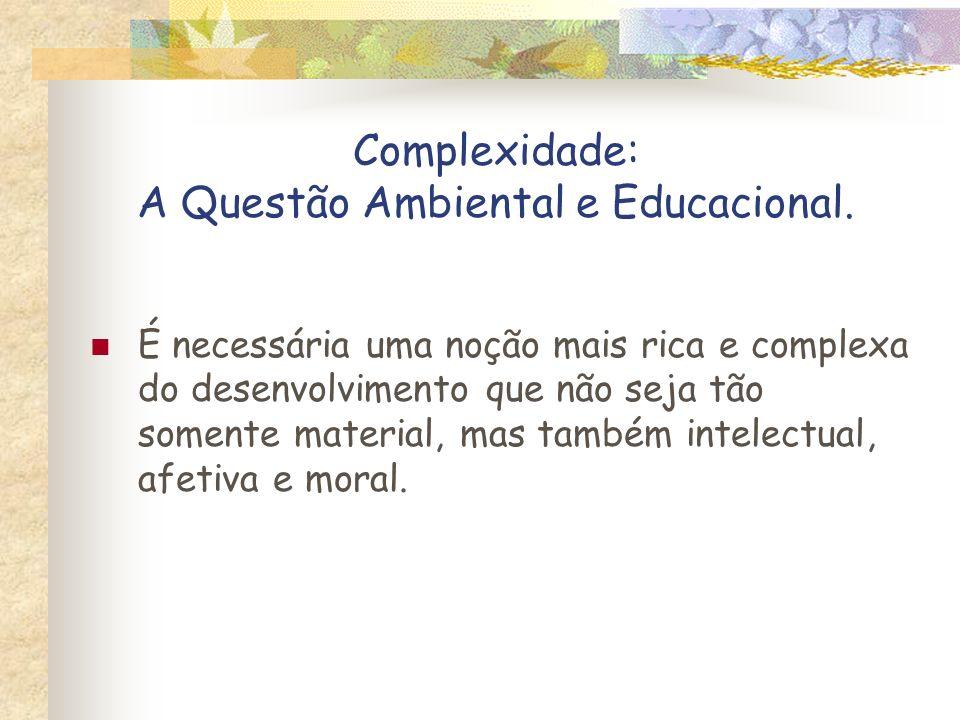 Complexidade: A Questão Ambiental e Educacional.