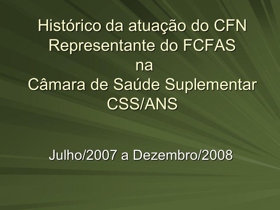 Histórico da atuação do CFN Representante do FCFAS na Câmara de Saúde Suplementar CSS/ANS