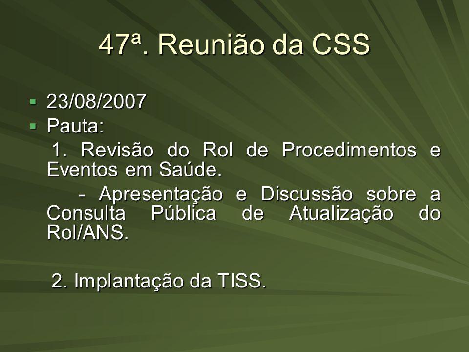 47ª. Reunião da CSS 23/08/2007 Pauta: