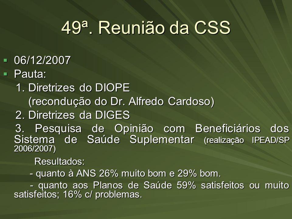 49ª. Reunião da CSS 06/12/2007 Pauta: 1. Diretrizes do DIOPE