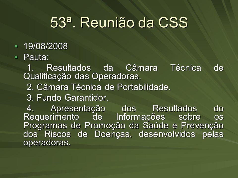 53ª. Reunião da CSS 19/08/2008 Pauta: