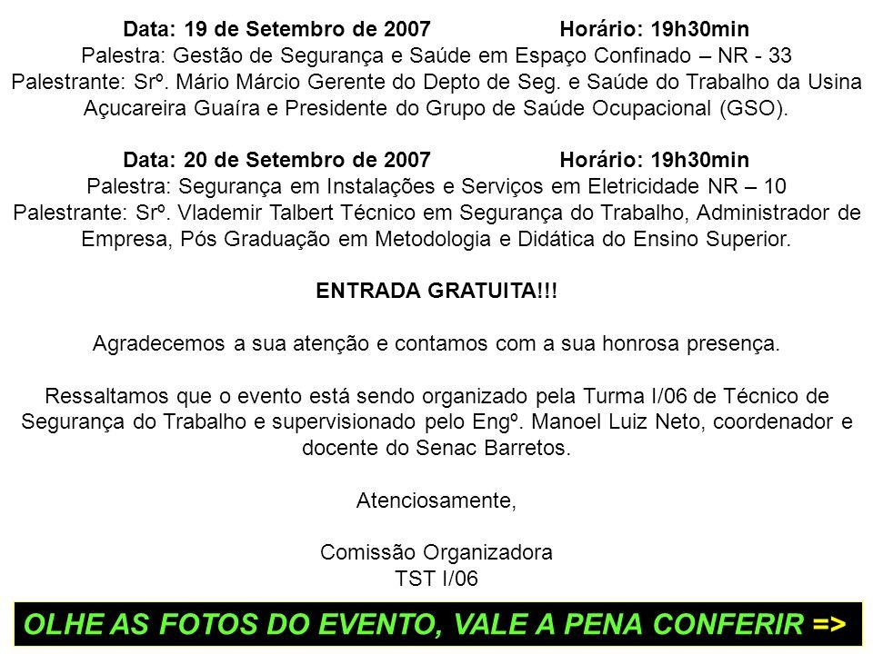 OLHE AS FOTOS DO EVENTO, VALE A PENA CONFERIR =>
