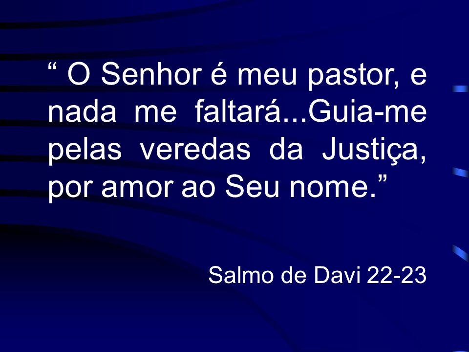 O Senhor é meu pastor, e nada me faltará