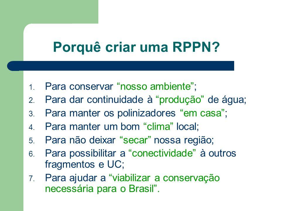 Porquê criar uma RPPN Para conservar nosso ambiente ;