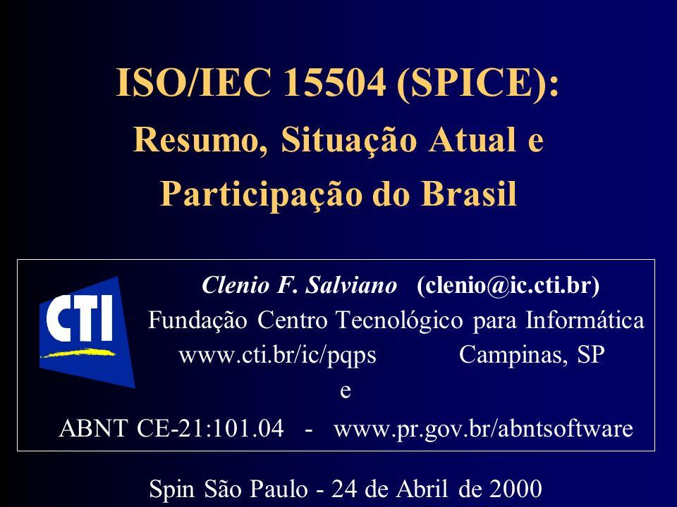 ISO/IEC 15504 (SPICE): Resumo, Situação Atual e Participação do Brasil