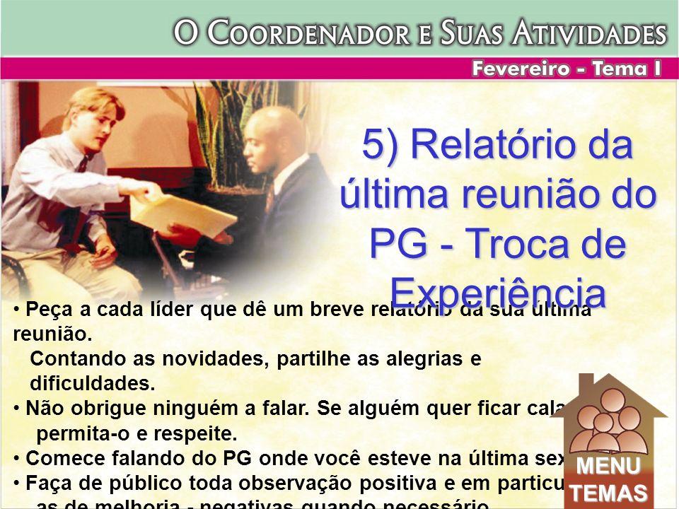 5) Relatório da última reunião do PG - Troca de Experiência