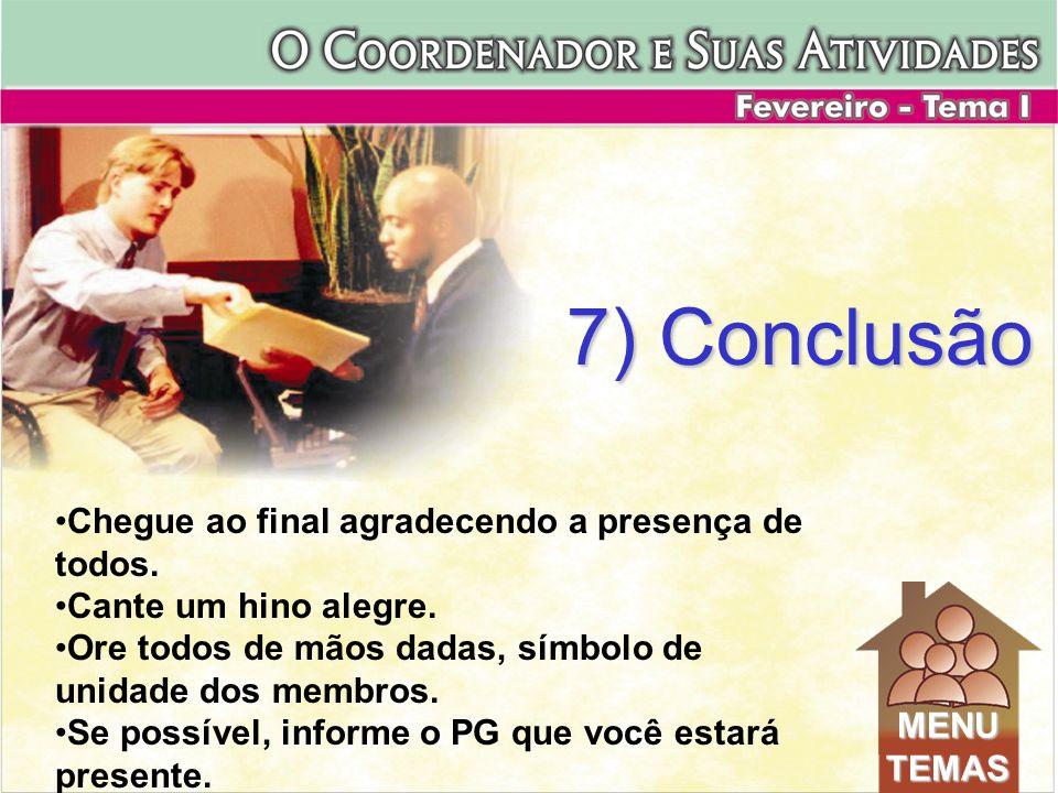 7) Conclusão Chegue ao final agradecendo a presença de todos.
