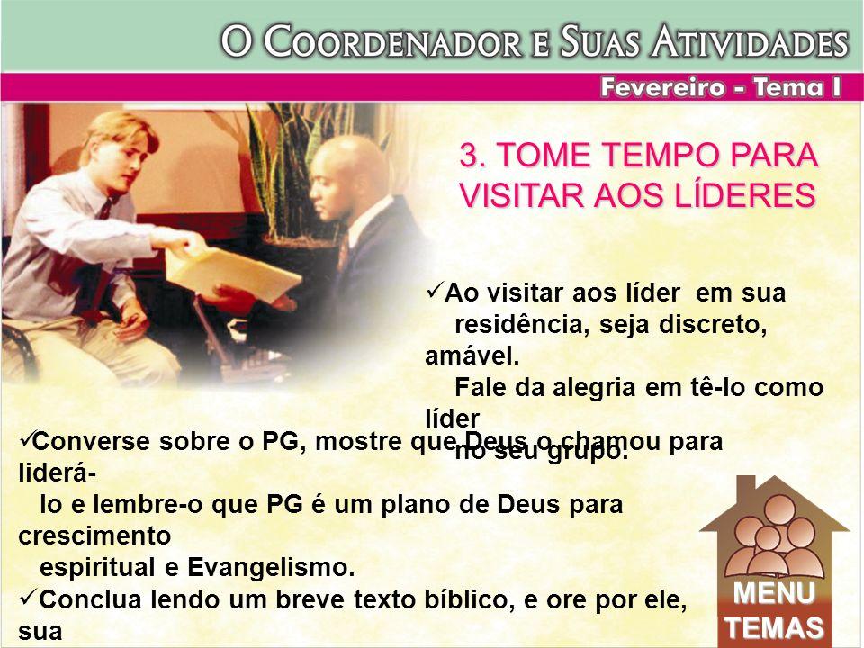 3. TOME TEMPO PARA VISITAR AOS LÍDERES
